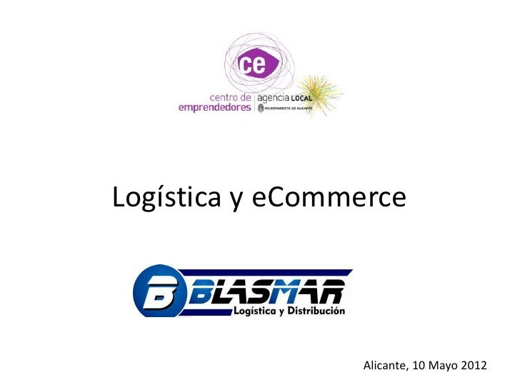 Logística y eCommerce                 Alicante, 10 Mayo 2012