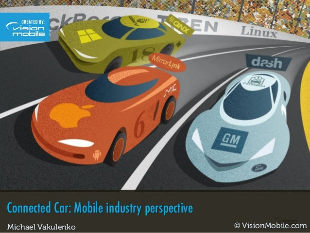 Connected Car: Mobile industry perspective © VisionMobile.comMichael Vakulenko