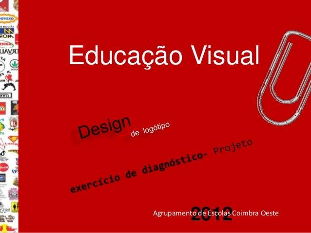 Educação Visual                2012      Agrupamento de Escolas Coimbra Oeste