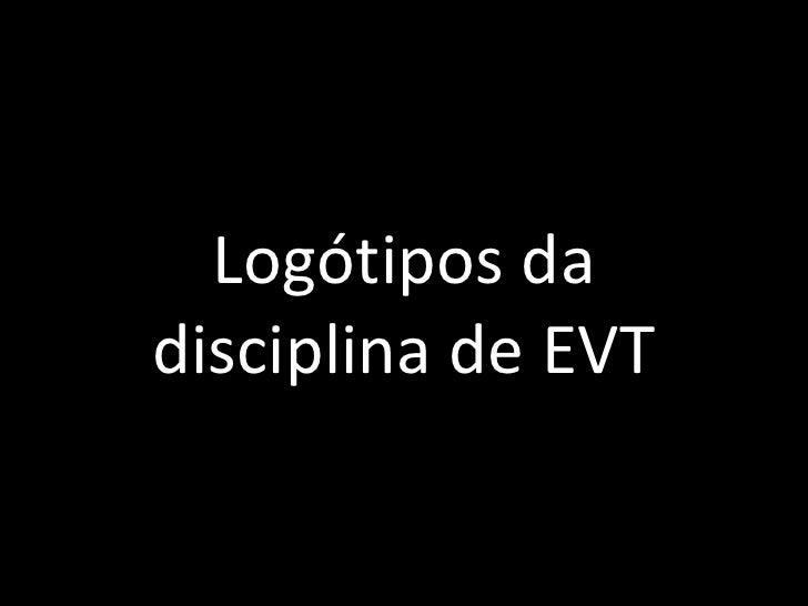 Logótipos da disciplina de EVT