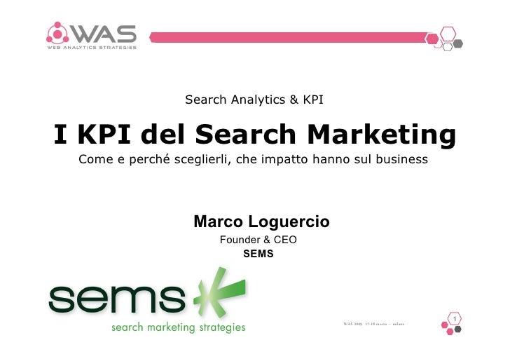 Search Analytics & KPI   I KPI del Search Marketing  Come e perché sceglierli, che impatto hanno sul business             ...