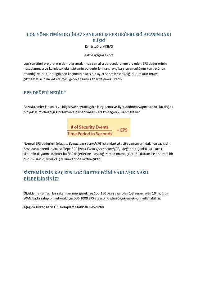 LOG YÖNETİMİNDE CİHAZ SAYILARI & EPS DEĞERLERİ ARASINDAKİ İLİŞKİ Dr. Ertuğrul AKBAŞ eakbas@gmail.com Log Yönetimi projeler...