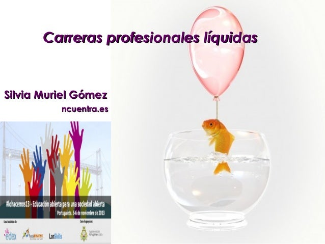 Carreras profesionales líquidas  Silvia Muriel Gómez ncuentra.es