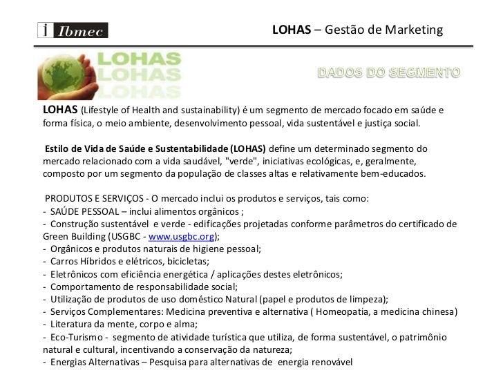 LOHAS – Gestão de Marketing<br />LOHAS        DADOS DO SEGMENTO<br />LOHAS(Lifestyle of Health and sustainability) é ...
