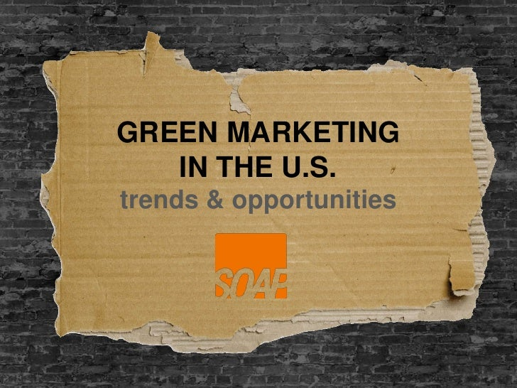 GREEN MARKETING <br />IN THE U.S.<br />trends & opportunities<br />