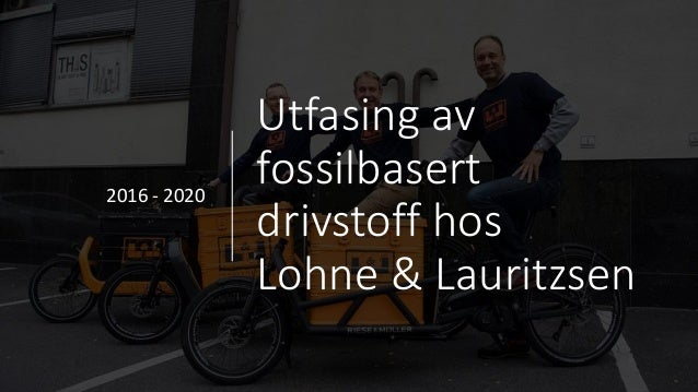 Utfasing av fossilbasert drivstoff hos Lohne & Lauritzsen 2016 - 2020