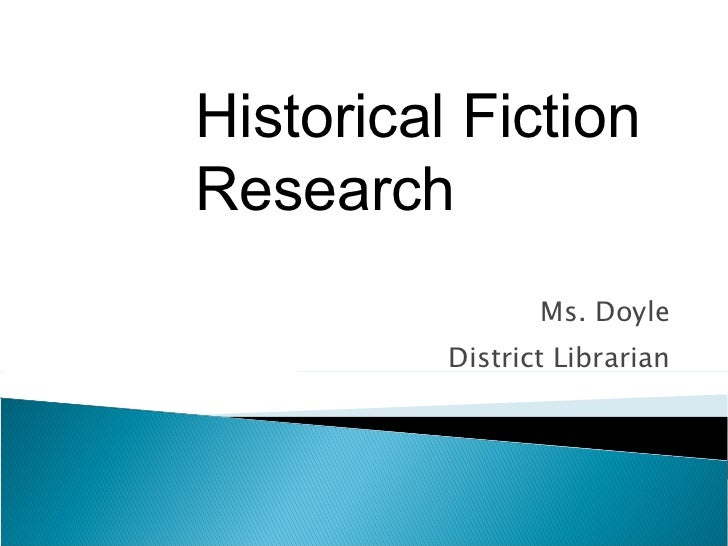 Ms. Doyle District Librarian Historical Fiction Research