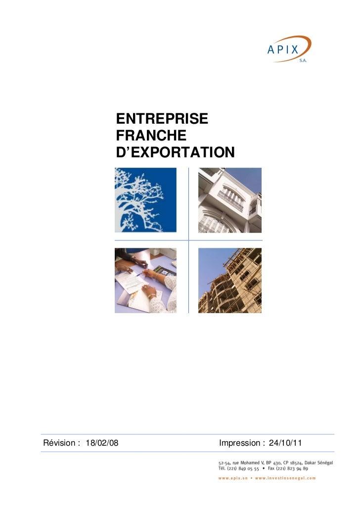 ENTREPRISE                  FRANCHE                  D'EXPORTATIONRévision : 18/02/08          Impression : 24/10/11