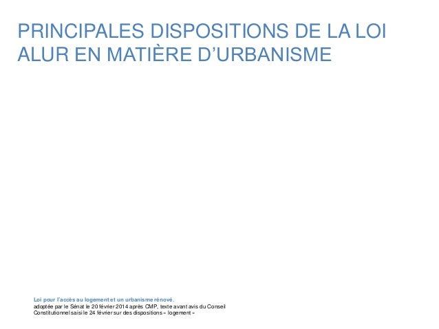 PRINCIPALES DISPOSITIONS DE LA LOI ALUR EN MATIÈRE D'URBANISME Loi pour l'accès au logement et un urbanisme rénové, adopté...