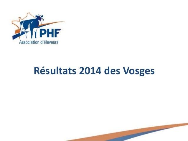 Résultats 2014 des Vosges