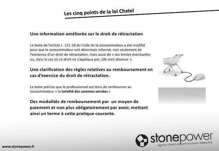 Les cinq points de la loi Chatel<br />Une information améliorée sur le droit de rétractation<br />Le texte de l'article L....