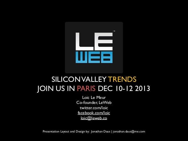 Silicon Valley Trends - LeWeb Nov 2013