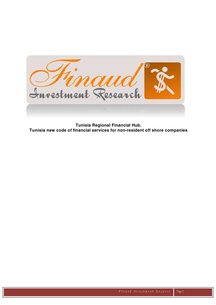 Tunisia Regional Financial Hub. Tunisia new code of financial services for non-resident off shore companies               ...