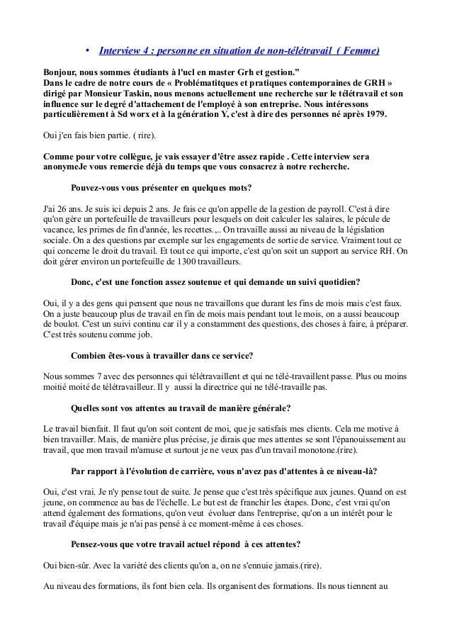 • Interview 4 : personne en situation de non-télétravail ( Femme) Bonjour, nous sommes étudiants à l'ucl en master Grh et ...