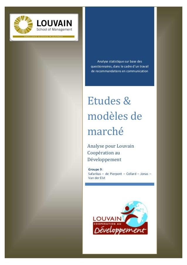 Analyse statistique sur base des questionnaires, dans le cadre d'un travail de recommandations en communication Etudes & m...