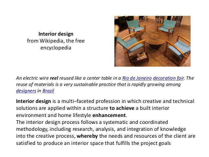 Interior design     from Wikipedia, the free          encyclopediaAn electric wire reel reused like a center table in a Ri...