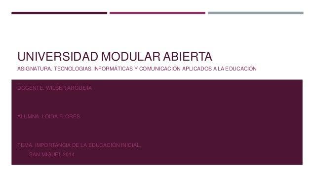 UNIVERSIDAD MODULAR ABIERTA ASIGNATURA. TECNOLOGIAS INFORMÁTICAS Y COMUNICACIÓN APLICADOS A LA EDUCACIÓN DOCENTE. WILBER A...
