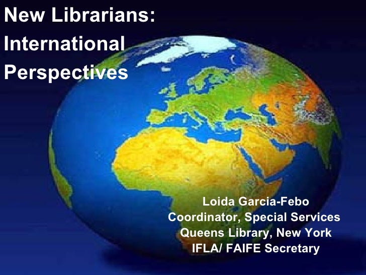 New Librarians:InternationalPerspectives                       Loida Garcia-Febo                  Coordinator, Special Ser...