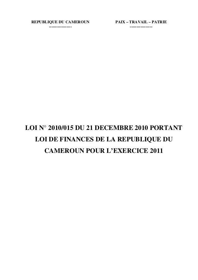 REPUBLIQUE DU CAMEROUN PAIX – TRAVAIL – PATRIE----------------- -----------------LOI N° 2010/015 DU 21 DECEMBRE 2010 PORTA...