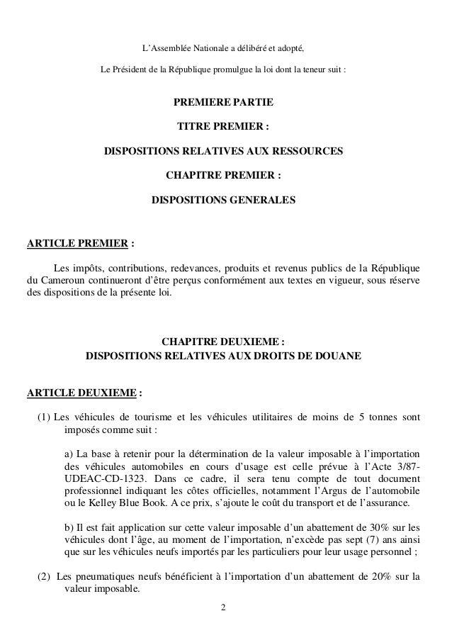 2L'Assemblée Nationale a délibéré et adopté,Le Président de la République promulgue la loi dont la teneur suit :PREMIERE P...