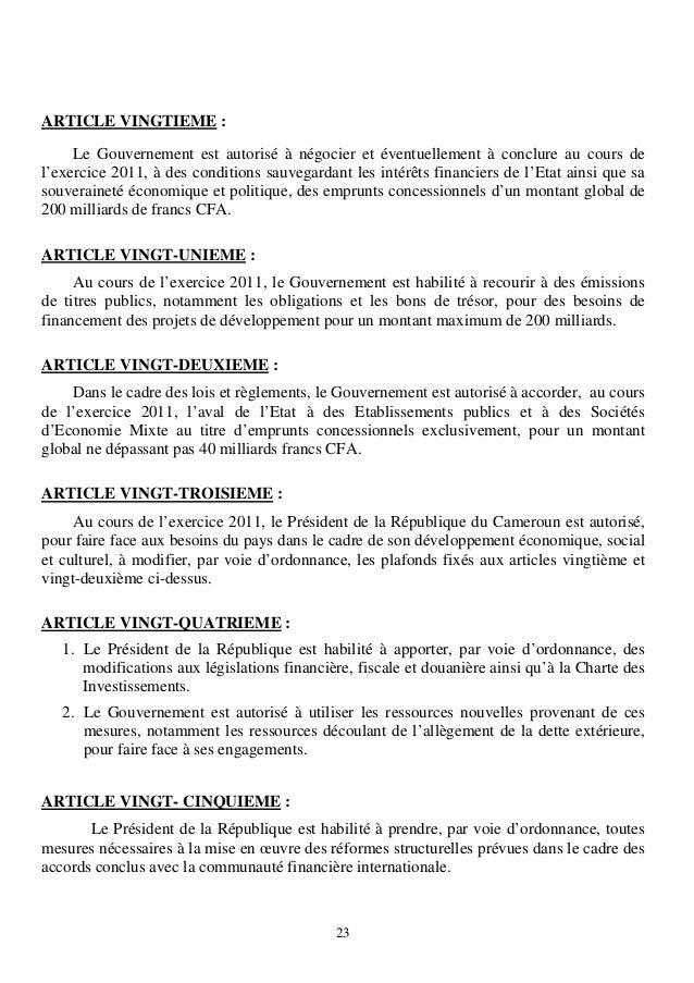 23ARTICLE VINGTIEME :Le Gouvernement est autorisé à négocier et éventuellement à conclure au cours del'exercice 2011, à de...