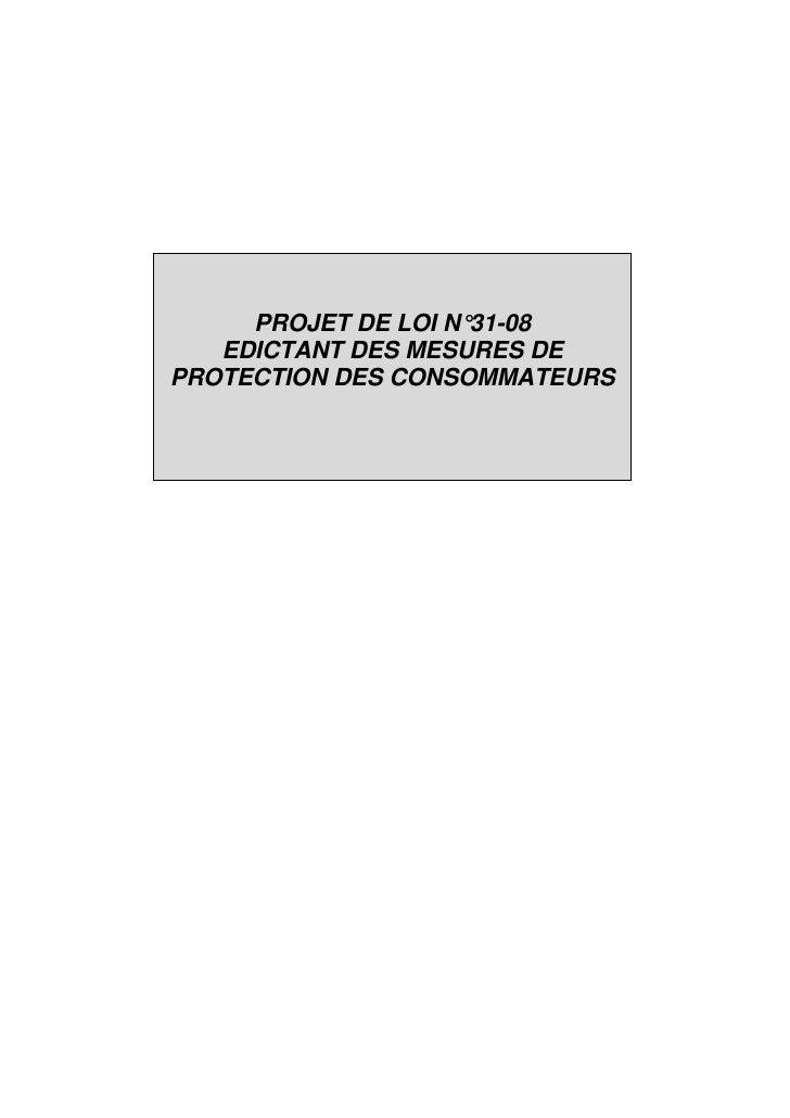 PROJET DE LOI N°31-08   EDICTANT DES MESURES DEPROTECTION DES CONSOMMATEURS