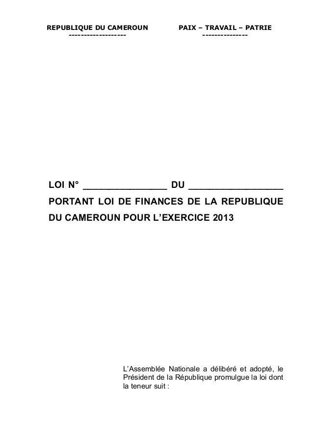 REPUBLIQUE DU CAMEROUN            PAIX – TRAVAIL – PATRIE     -------------------                ---------------LOI N° ___...