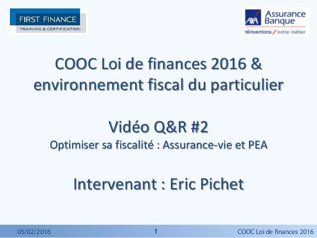 11 COOC Loi de finances 2016 & environnement fiscal du particulier Vidéo Q&R #2 Optimiser sa fiscalité : Assurance-vie et ...