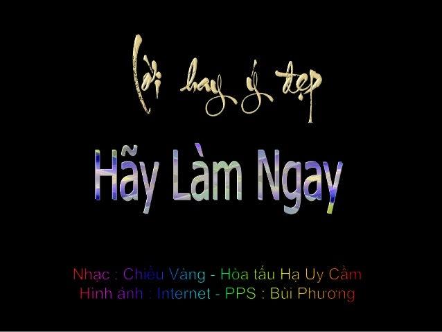 Loi Hay Y Dep  -  Hay Lam Ngay - Bui Phuong