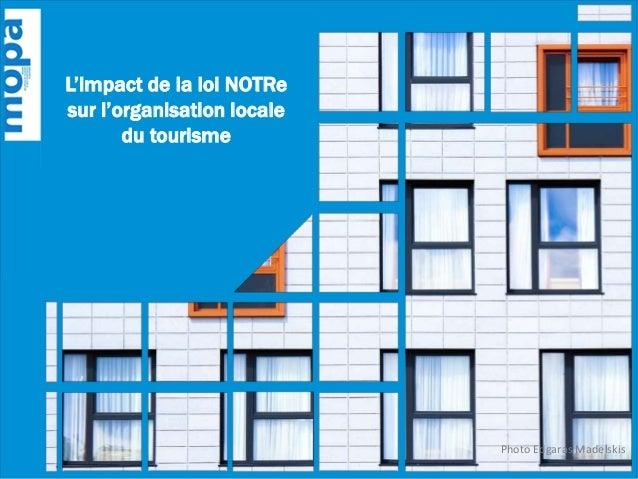 L'impact de la loi NOTRe sur l'organisation locale du tourisme Photo Edgaras Madelskis