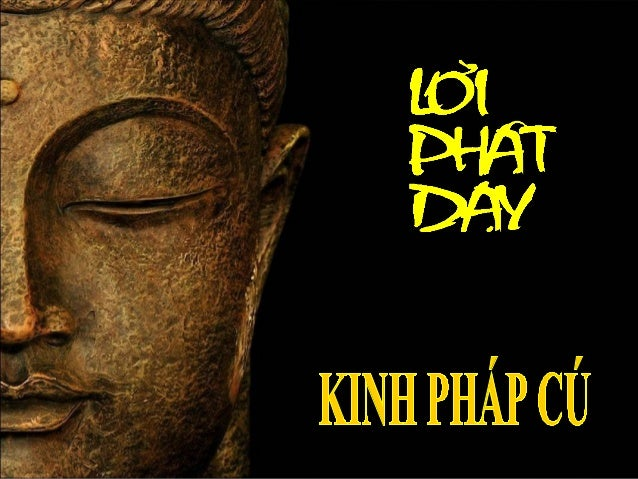 Loi Phat Day  -  Kinh Phap Cu -  by Bui Phuong