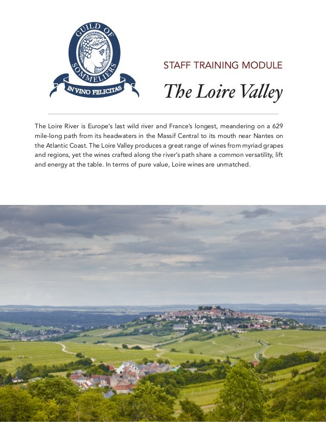 The Loire Valley1STAFF TRAINING MODULEThe Loire River is Europe's last wild river and France's longest, meandering on a 62...