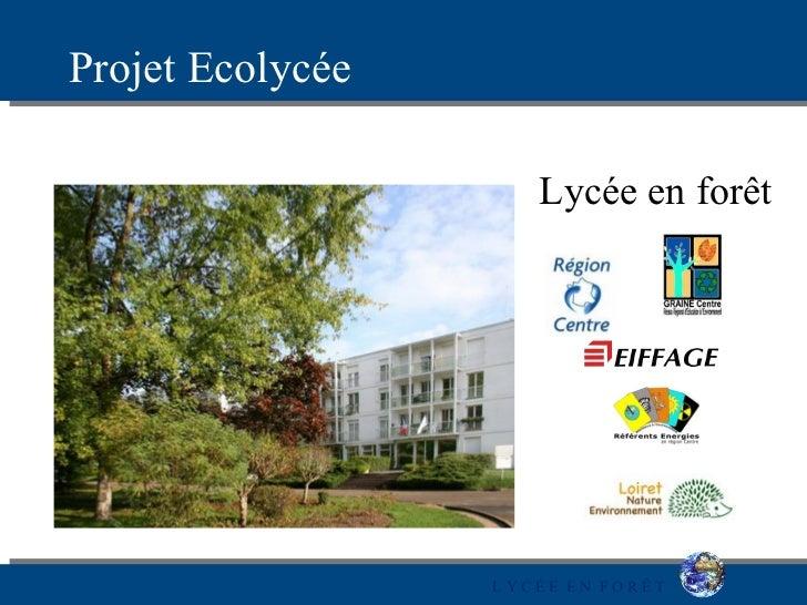 Projet Ecolycée                     Lycée en forêt                  LYCÉE EN FORÊT
