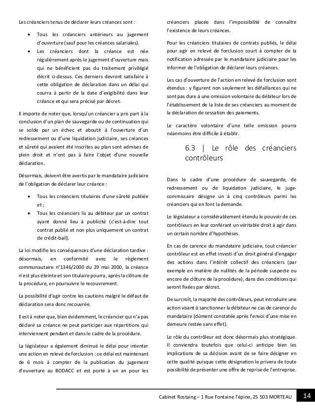 14Cabinet Rostaing – 1 Rue Fontaine l'épine, 25 503 MORTEAU Les créanciers tenus de déclarer leurs créances sont :  Tous ...