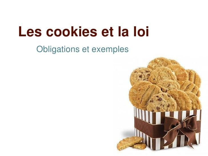 Les cookies et la loi  Obligations et exemples