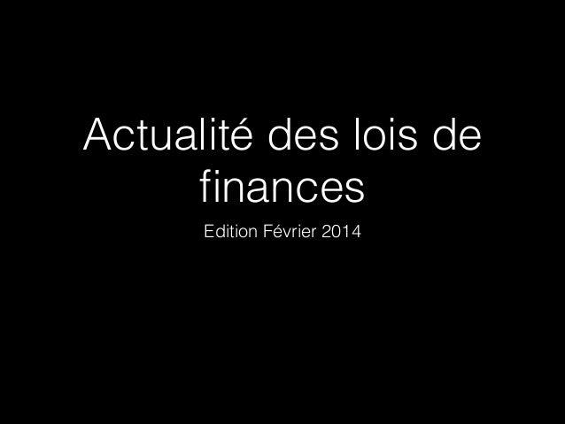 Actualité des lois de finances Edition Février 2014