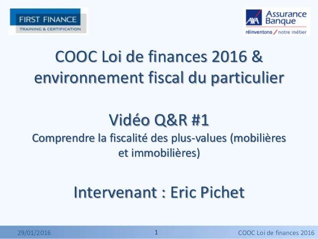 11 COOC Loi de finances 2016 & environnement fiscal du particulier Vidéo Q&R #1 Comprendre la fiscalité des plus-values (m...