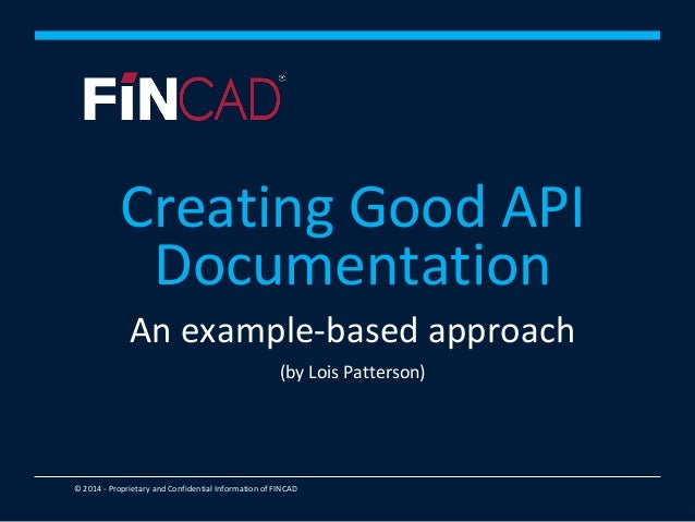 © 2014 - Proprietary and Confidential Information of FINCAD An example-based approach (by Lois Patterson) Creating Good AP...