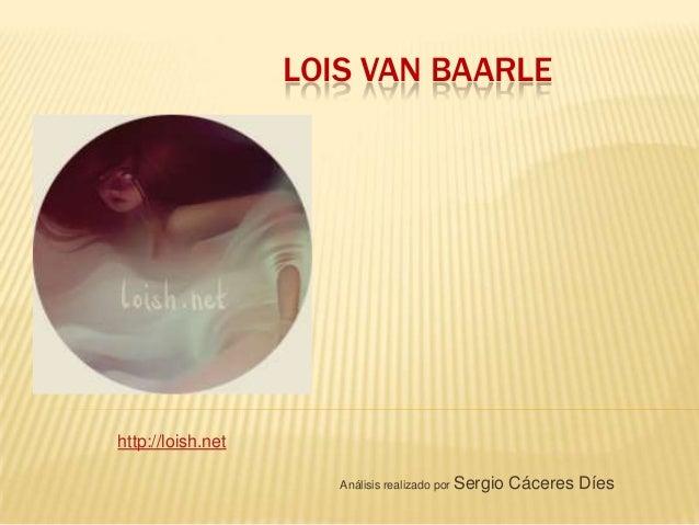 LOIS VAN BAARLE  http://loish.net Análisis realizado por Sergio  Cáceres Díes