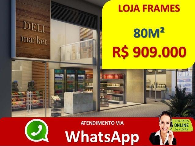 LOJA FRAMES 80M² R$ 909.000 ATENDIMENTO VIA WhatsApp