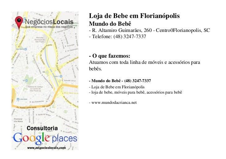 Loja de Bebe em FlorianópolisMundo do Bebê- R. Altamiro Guimarães, 260 - Centro0Florianopolis, SC- Telefone: (48) 3247-733...