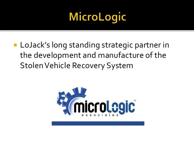 lojack micrologic The first section of this study is the critical analysis of the alliance that transpired between lojack and micrologic these is achieved by the use of the partnership life cycle model as a primary tool of evaluation the merits and demerits that exist within the alliance are also evaluated the.