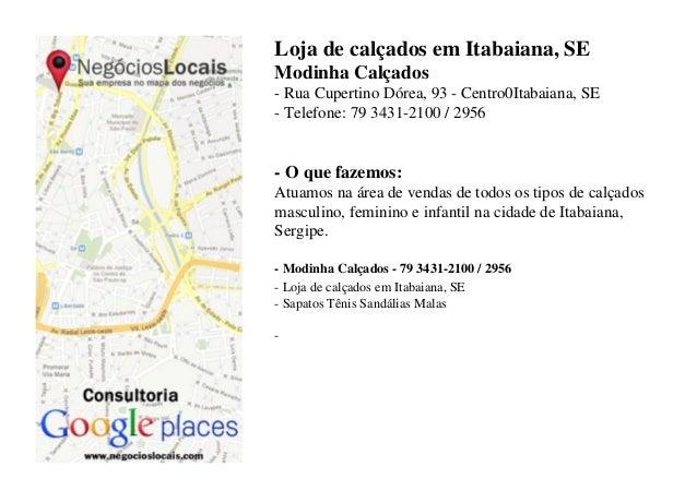 Loja de calçados em Itabaiana, SE Modinha Calçados - Rua Cupertino Dórea, 93 - Centro0Itabaiana, SE - Telefone: 79 3431-21...