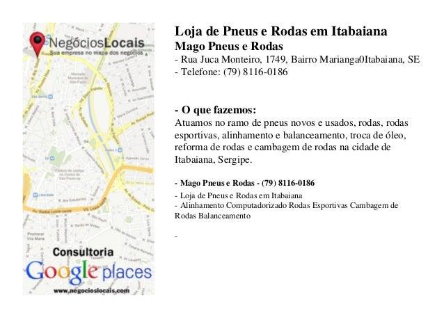 Loja de Pneus e Rodas em ItabaianaMago Pneus e Rodas- Rua Juca Monteiro, 1749, Bairro Marianga0Itabaiana, SE- Telefone: (7...