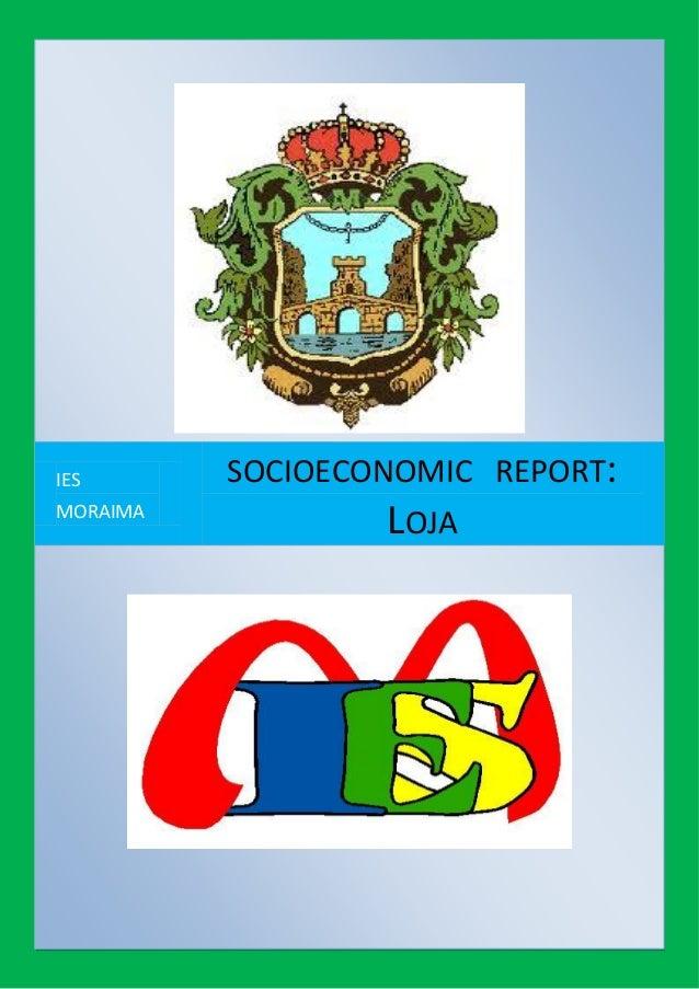 IES MORAIMA SOCIOECONOMIC REPORT: LOJA
