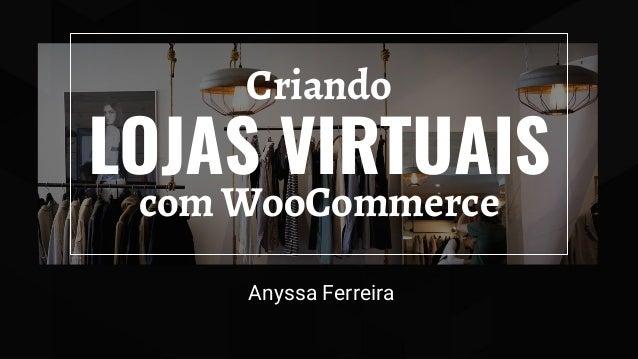 LOJAS VIRTUAIS Anyssa Ferreira com WooCommerce Criando