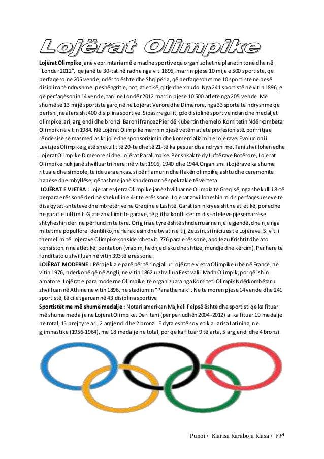 Punoi ∶ Klarisa Karaboja Klasa ∶ 𝑉𝐼 𝐴 Lojërat Olimpike janë veprimtariamë e madhe sportiveqë organizohetnë planetintonë dh...