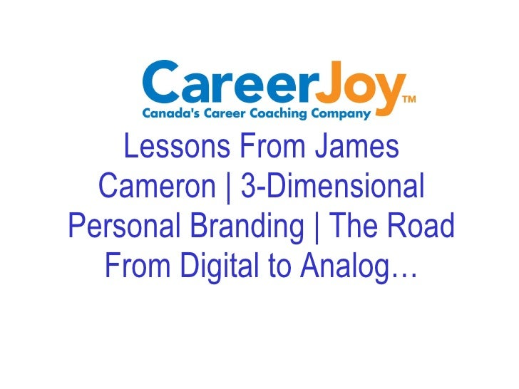 Lessons From James Cameron | 3-Dimensional Personal Branding | The Road From Digital to Analog…