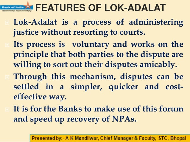 lok adalat's role in reduction in A lok adalat has the jurisdiction to settle, by way of effecting compromise between the parties, any matter which may be pending before the court, as well as matters at pre-litigative stage ie disputes that have not been formally instituted in any court of law.