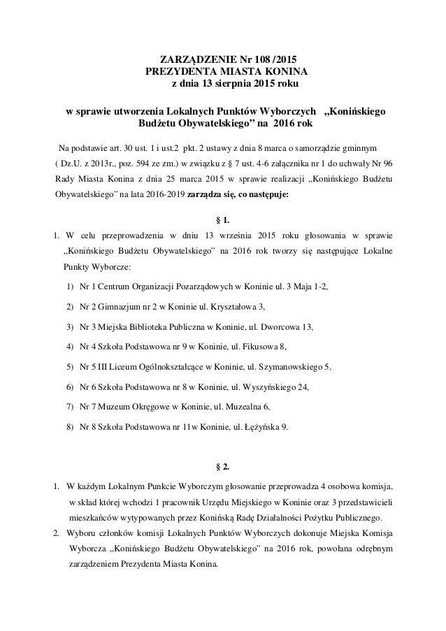 ZARZĄDZENIE Nr 108 /2015 PREZYDENTA MIASTA KONINA z dnia 13 sierpnia 2015 roku w sprawie utworzenia Lokalnych Punktów Wybo...